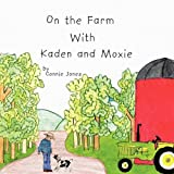 On the Farm with Kaden and Moxie