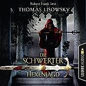 Hexenjagd (Die Schwerter 4) | Thomas Lisowsky