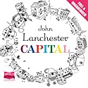 Capital (       UNABRIDGED) by John Lanchester Narrated by Colin Mace