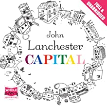 Capital | Livre audio Auteur(s) : John Lanchester Narrateur(s) : Colin Mace