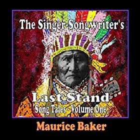 The Singer-Songwriter's Last Stand: Song Tales, Vol. One