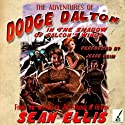 The Adventures of Dodge Dalton in the Shadow of Falcon's Wings (       UNABRIDGED) by Sean Ellis Narrated by Jesse Keim