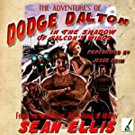 The Adventures of Dodge Dalton in the Shadow of Falcon's Wings | Sean Ellis