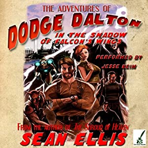 The Adventures of Dodge Dalton in the Shadow of Falcon's Wings Audiobook