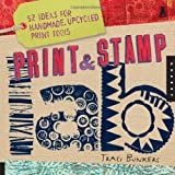 "Print & Stamp Lab: 52 Ideas for Handmade, Upcycled Print Tools (Lab (Quarry Books))von ""Traci Bunkers"""