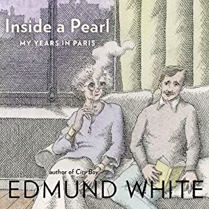 Inside a Pearl: My Years in Paris | [Edmund White]