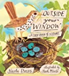 Outside Your Window: A First Book of...