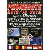Phonecote 2012-2013 : Le guide des télécartes Volume 2