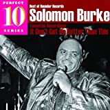 echange, troc Solomon Burke - Essential Recordings: It Don't Get No Better Than