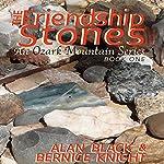 The Friendship Stones: An Ozark Mountain Series, Book 1 | Alan Black