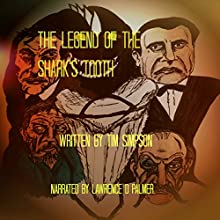 The Legend of the Shark's Tooth Audiobook by Tim Simpson Narrated by Lawrence D Palmer