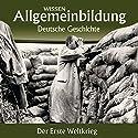 Der Erste Weltkrieg (Reihe Allgemeinbildung) Hörbuch von Wolfgang Benz Gesprochen von: Marina Köhler, Michael Schwarzmaier