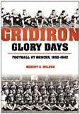 img - for Gridiron Glory Days: Football at Mercer, 1892-1942 book / textbook / text book