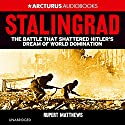 Stalingrad: The Battle That Shattered Hitler's Dream of World Domination Audiobook by Rupert Matthews Narrated by Dugald Bruce Lockhart