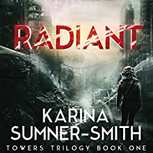 Radiant: A Novel (       UNABRIDGED) by Karina Sumner-Smith Narrated by Jeena Yi