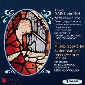 Camille Saint-Saens : Symphonie No. 3 avec orgue, Op. 78 - F�lix Mendelssohn : Symphonie No. 5, Op. 107 Reformation