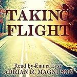 Taking Flight | Adrian R Magnuson