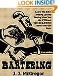 Bartering: Learn The Art of Trading U...