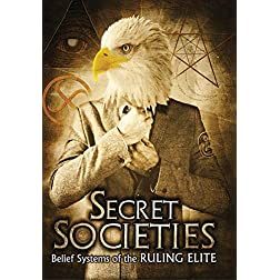 Secret Societies: Belief Systems of the Ruling Elite