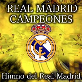 Amazon.com: Real Madrid - Himno del Real Madrid Campeones: Real madrid