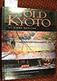 img - for The Living Traditions of Old Kyoto by Diane Durston (1995-02-02) book / textbook / text book