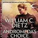 Andromeda's Choice: A Novel of the Legion of the Damned (       UNABRIDGED) by William C. Dietz Narrated by Isabelle Gordon