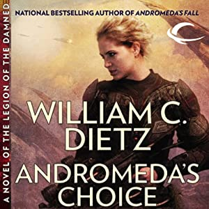 Andromeda's Choice: A Novel of the Legion of the Damned | [William C. Dietz]