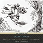 A Connecticut Yankee in King Arthur's Court (       UNABRIDGED) by Mark Twain Narrated by William Dufris