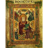 The Book of Kells: An Illustrated Introduction to the Manuscript in Trinity College Dublinby Bernard Meehan