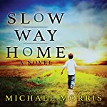 Slow Way Home | Michael Morris