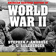 American Heritage History of World War II Audiobook by Stephen E. Ambrose, C. L. Sulzberger Narrated by John Pruden