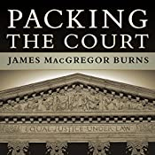Packing the Court: The Rise of Judicial Power and the Coming Crisis of the Supreme Court | [James MacGregor Burns]