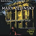 Something Very Wild: New Orleans Legacy, Book 2 Audiobook by Mary Zelinsky Narrated by Janean Jorgensen
