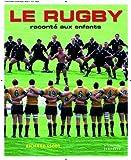 Le rugby raconté