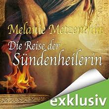 Die Reise der Sündenheilerin (Die Sündenheilerin 2) Hörbuch von Melanie Metzenthin Gesprochen von: Katrin Zimmermann