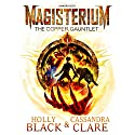 Magisterium: The Copper Gauntlet: Magisterium Series, Book 2 Audiobook by Cassandra Clare, Holly Black Narrated by Paul Boehmer