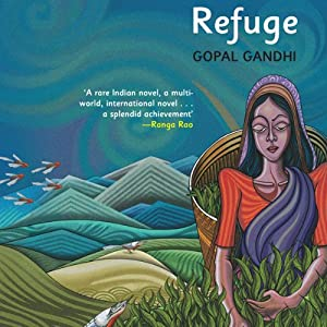 Refuge: A Novel | [Gopal Gandhi]