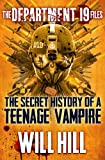 The Department 19 Files: the Secret History of a Teenage Vampire by Will Hill