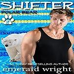 Shifter: Polar Bear, Part 2 | Emerald Wright