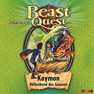 Kaymon, Höllenhund des Grauens (Beast Quest 16) Hörbuch
