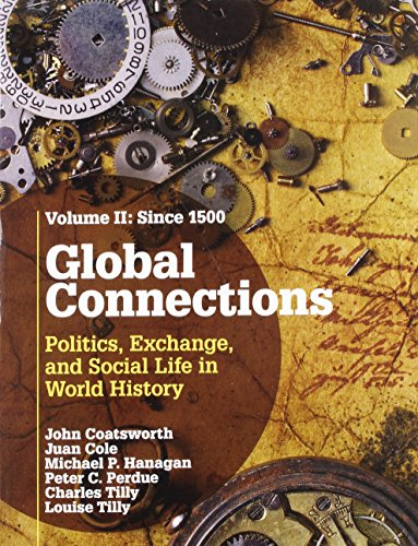 global-connections-volume-2-since-1500-politics-exchange-and-social-life-in-world-history