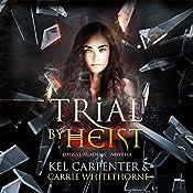 Trial by Heist: Daizlei Academy, Book 1.5   Kel Carpenter, Carrie Whitethorne