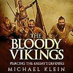 The Bloody Vikings: Piercing the Enemy's Defenses | Michael Klein