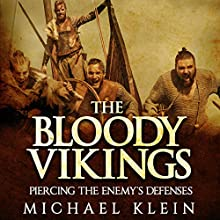 The Bloody Vikings: Piercing the Enemy's Defenses Audiobook by Michael Klein Narrated by Richard Core