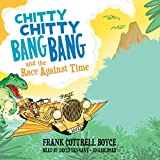 Chitty Chitty Bang Bang and the Race Against Time Frank Cottrell Boyce