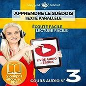 Apprendre le Suédois - Écoute facile - Lecture facile - Texte Parallèle: Cours Audio No. 3 [Learn Swedish: Audio Course 3]: Lire et Écouter des Livres en Suédois |  Polyglot Planet