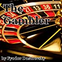 The Gambler (       UNABRIDGED) by Fyodor Dostoevsky Narrated by Walter Zimmerman