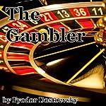 The Gambler | Fyodor Dostoevsky