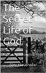 The Secret Life of God: A journey thr...