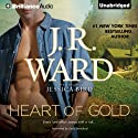 Heart of Gold (       UNABRIDGED) by J. R. Ward Narrated by Emily Beresford